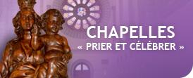 Chapelles «Prier et célébrer»